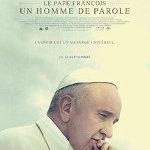 samedi 13, dimanche 14 et lundi 16 : Film «le pape François, un homme de parole»
